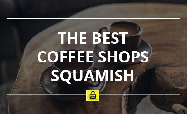 best coffee, squamish, shops